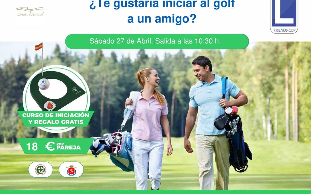 Friends Cup o Trae un Amigo al Golf, en Goiburu el próximo 27 de abril